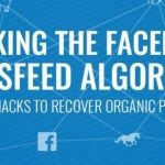 Hacking the Facebook Newsfeed Algorithm: 5 Methods to Recover Organic Reach