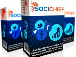 SociChief Review – Brand New Cloud-Based Software Gets You Unlimited FREE Traffic